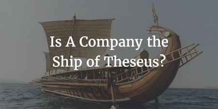 is-a-company-the-ship-of-theseus.jpg